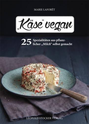 """Das Buch """"Käse vegan"""" von Marie Laforêt"""